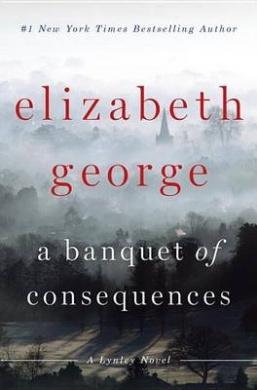 A Banquet of Consequences (Inspector Lynley Novel)