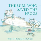 The Girl Who Saved the Frogs