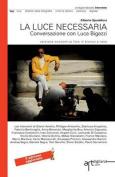 La Luce Necessaria. Conversazione Con Luca Bigazzi [ITA]