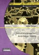 Innovationsmanagement Durch Design Thinking [GER]