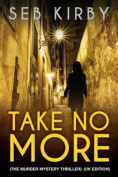 Take No More (the Murder Mystery Thriller)