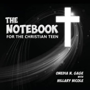 The Notebook for the Christian Teen