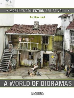 A World of Dioramas: Master's Collection Series: Volume 1