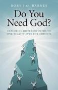 Do You Need God?