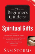 The Beginner's Guide to Spiritual Gifts (Beginner's Guide To...