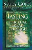 Fasting for Spiritual Breakthrough Study Guide