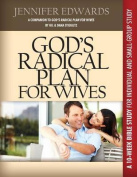 God's Radical Plan for Wives Companion Bible Study