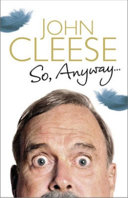 So, Anyway...: The Autobiography
