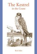 The Kestrel in the Crane