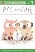 Pig and Pug (Penguin Young Readers