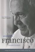 El Papa Francisco: Vida y Revolucion / Pope Francis [Spanish]