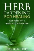 Herb Gardening for Healing