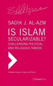 Is Islam Secularizable? Challenging Political and Religious Taboos