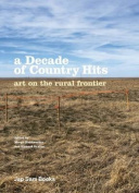 A Decade of Country Hits - Art on the Rural Frontier