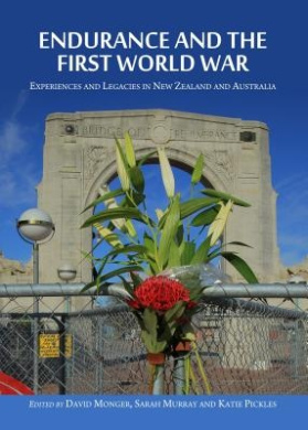 Endurance and the First World War: Experiences and Legacies in New Zealand and Australia