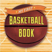 My First Basketball Book (First Sports) [Board book]