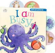 I Am Busy (Pullout Pictures) [Board book]