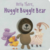 Hello There, Huggle Buggle Bear (Finger Puppets) [Board book]