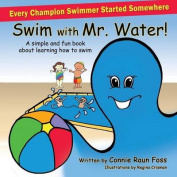 Swim with Mr. Water