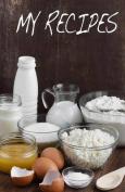 My Recipes: Blank Recipe Book