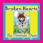 Broken Hearts!