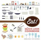 Eat! the Quick-Look Cookbook