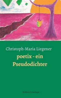 Poetix - Ein Pseudodichter