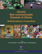 Chronic Non-Communicable Diseases in Ghana. Multidisciplinary Perspectives