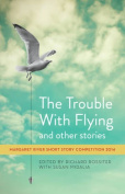 Trouble with Flying and Other Stories