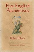 Five English Alchemists