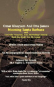 Omar Khayyam and Etta James Mooning Santa Barbara and Gertrude Tennyson, Your Protruding Colossal Bush Has Really Got Me Going!