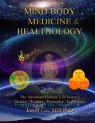 Mind-Body Medicine & Healthology  : Body-Mind-Spirit Science & Practice