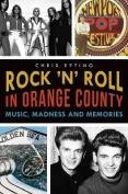 Rock 'n' Roll in Orange County:
