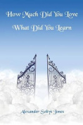 How Much Did You Love - What Did You Learn