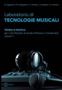 Laboratorio Di Tecnologie Musicali - Teoria E Pratica Per I Licei Musicali, Le Scuole Di Musica E I Conservatori - Volume 1 [ITA]
