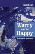 Worry and Be Happy
