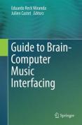 Guide to Brain-Computer Music Interfacing