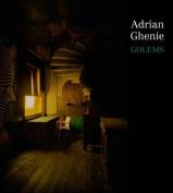 Adrian Ghenie: Golems