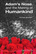 Adam's Nose, and the Making of Humankind