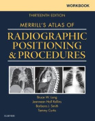 Workbook for Merrill's Atlas of Radiographic Positioning and Procedures