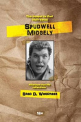 The Honest to God Truth about Spudwell Midgely