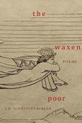 The Waxen Poor