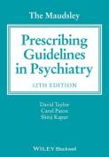 The Maudsley Prescribing Guidelines in Psychiatry  12E