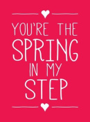 You're the Spring in My Step