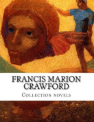 Francis Marion Crawford, Collection Novels