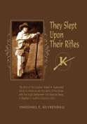 They Slept Upon Their Rifles