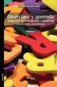 Diviertase y Aprenda Jugando La Ortografia Espanola. Una Alternativa Metodologica. Volumen I [Spanish]
