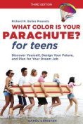 What Colour Is Your Parachute. for Teens, Third Edition