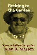 Retiring to the Garden Year One