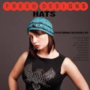 Fresh Designs: Hats
